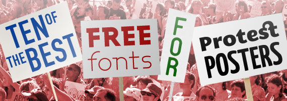 10 of the Best Free Fonts for Protest Posters
